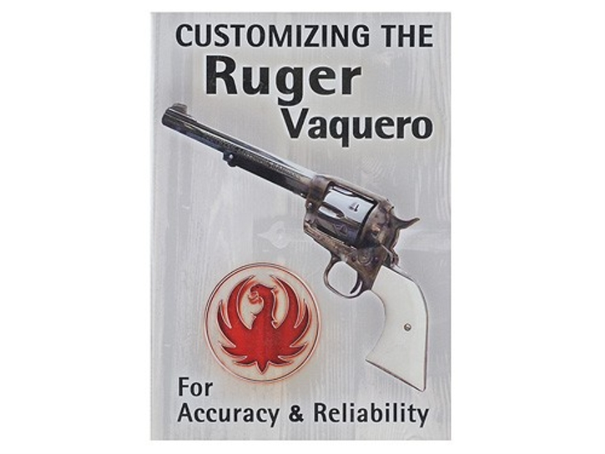 DVD customizing the Ruger Vaquero Larry Crow